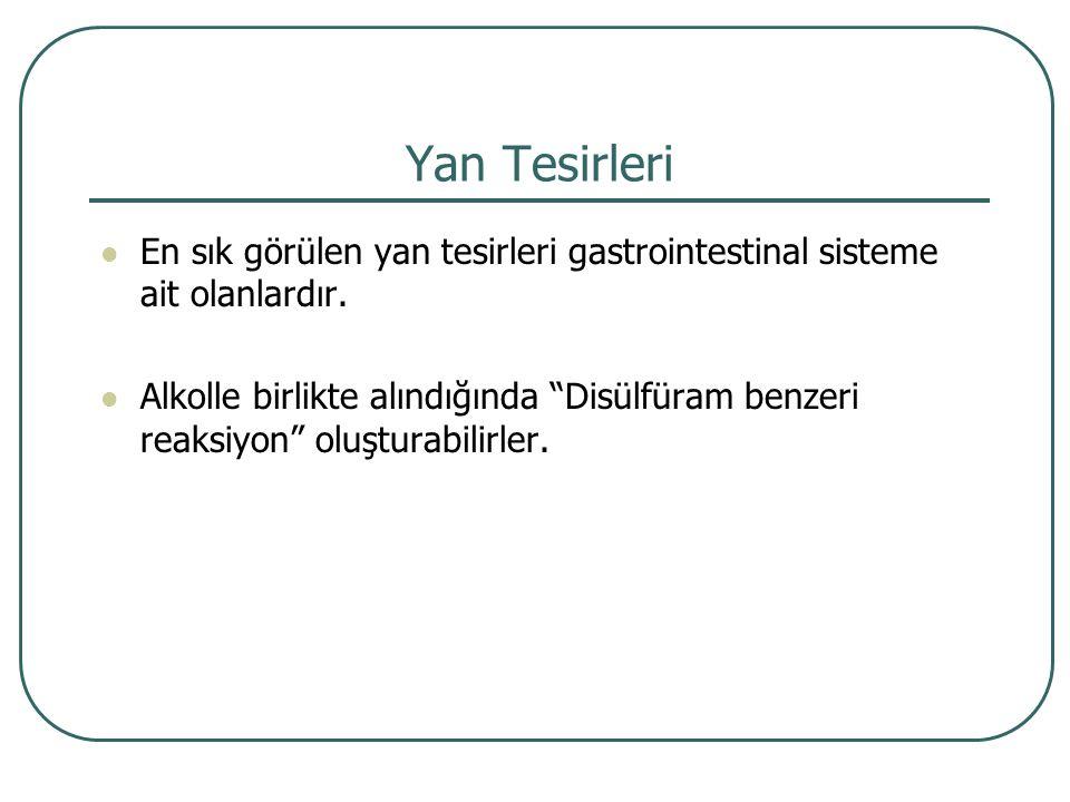Yan Tesirleri En sık görülen yan tesirleri gastrointestinal sisteme ait olanlardır.