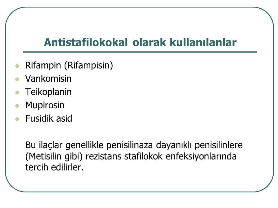 Antistafilokokal olarak kullanılanlar