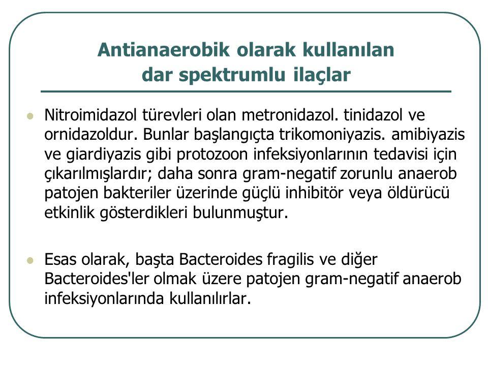 Antianaerobik olarak kullanılan dar spektrumlu ilaçlar