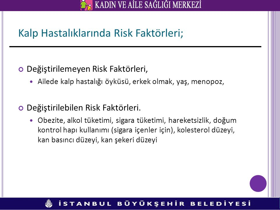 Kalp Hastalıklarında Risk Faktörleri;