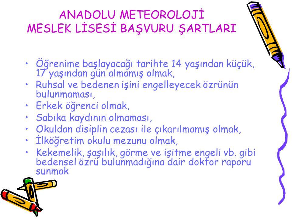 ANADOLU METEOROLOJİ MESLEK LİSESİ BAŞVURU ŞARTLARI