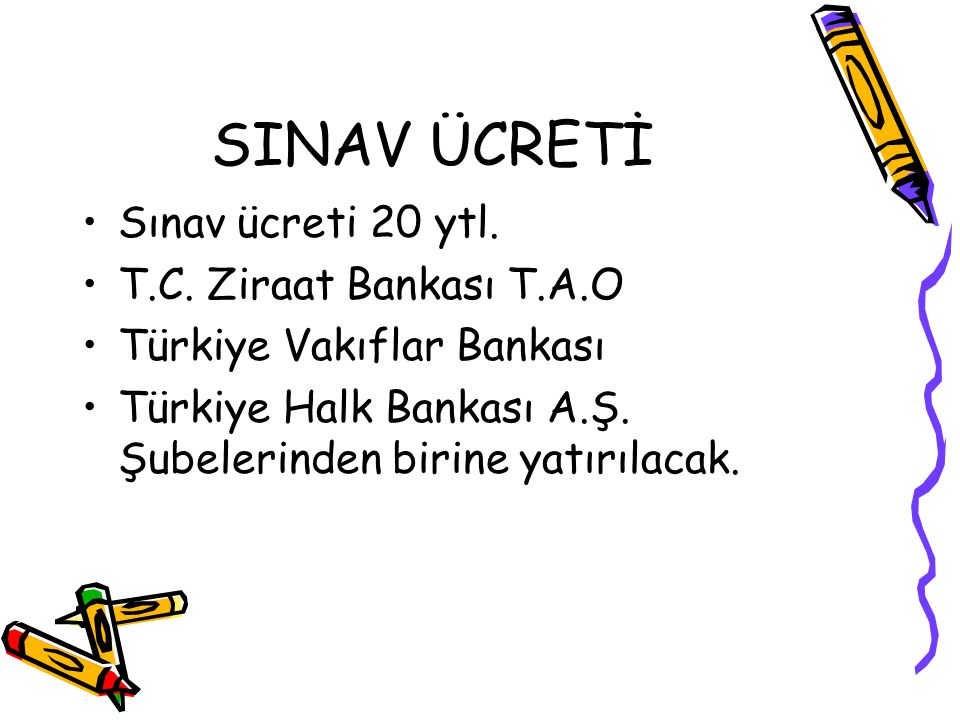 SINAV ÜCRETİ Sınav ücreti 20 ytl. T.C. Ziraat Bankası T.A.O