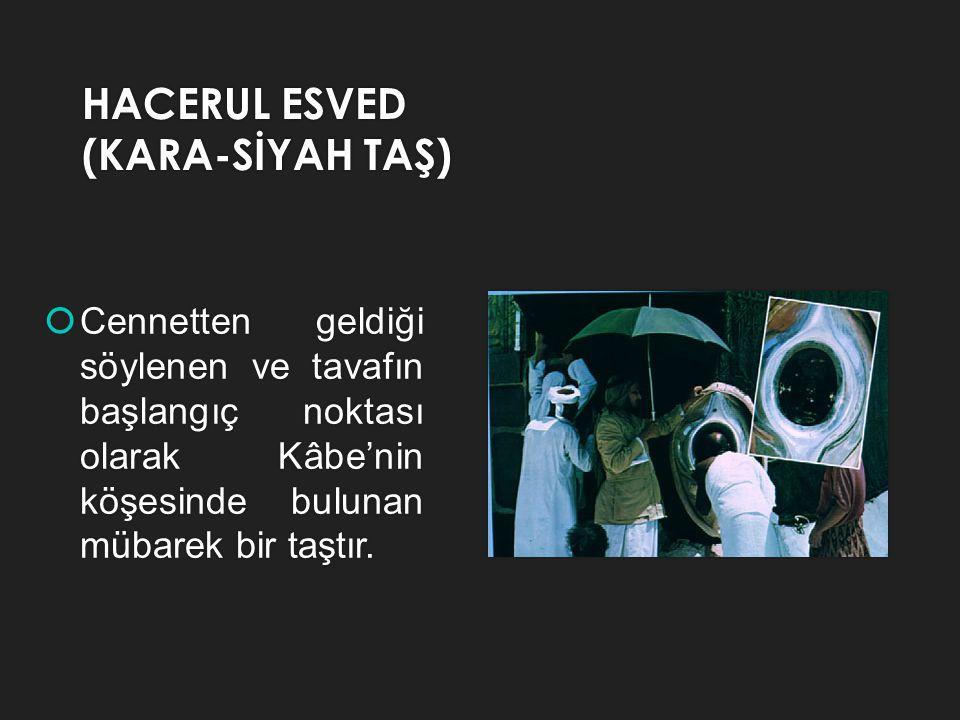 HACERUL ESVED (KARA-SİYAH TAŞ)