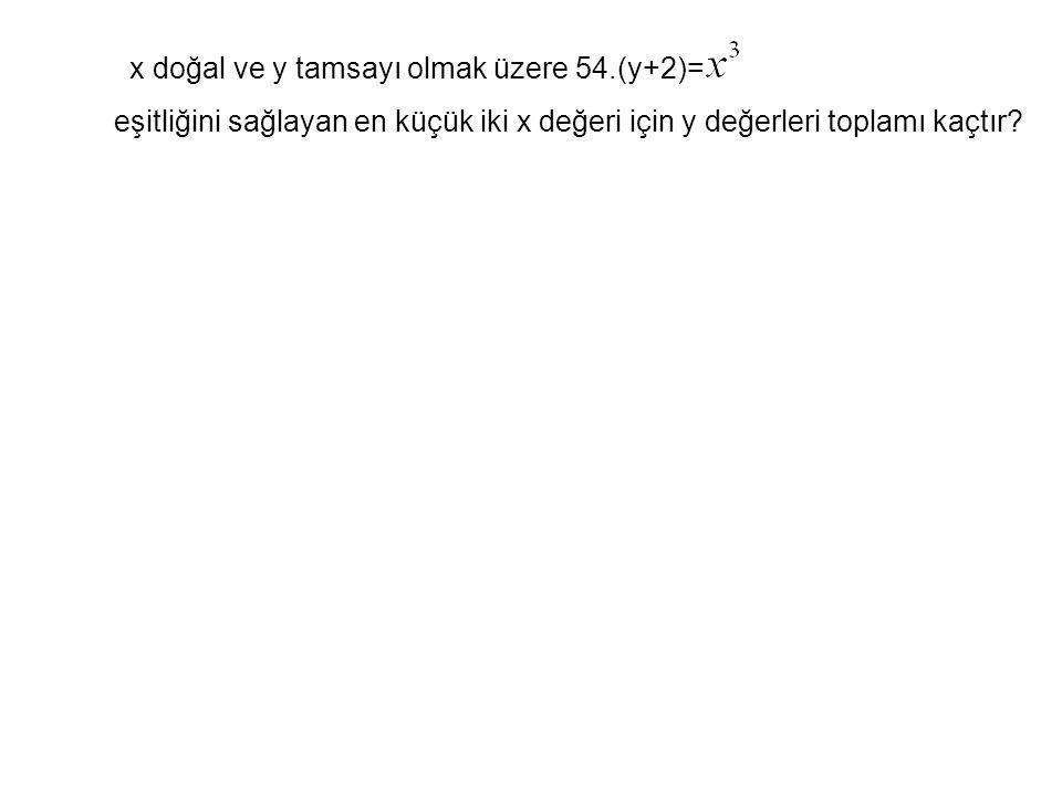x doğal ve y tamsayı olmak üzere 54.(y+2)=
