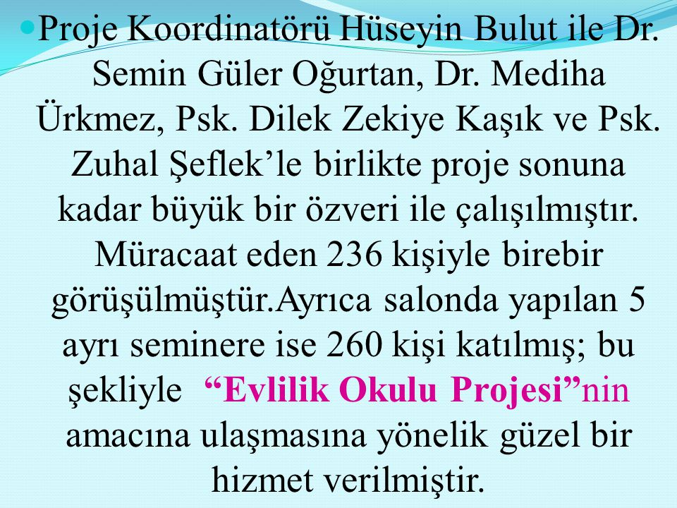 Proje Koordinatörü Hüseyin Bulut ile Dr. Semin Güler Oğurtan, Dr