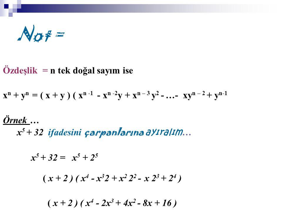 Not = Özdeşlik = n tek doğal sayım ise