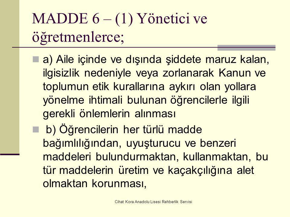 MADDE 6 – (1) Yönetici ve öğretmenlerce;