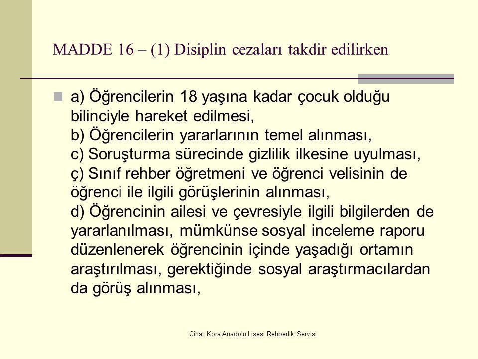 MADDE 16 – (1) Disiplin cezaları takdir edilirken