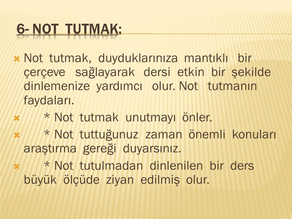 6- Not tutmak: