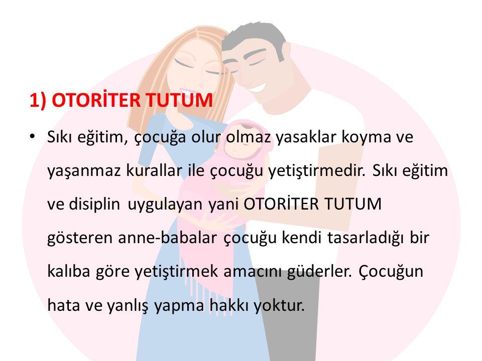 1) OTORİTER TUTUM