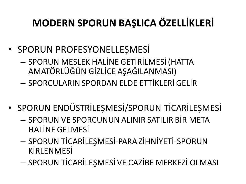 MODERN SPORUN BAŞLICA ÖZELLİKLERİ