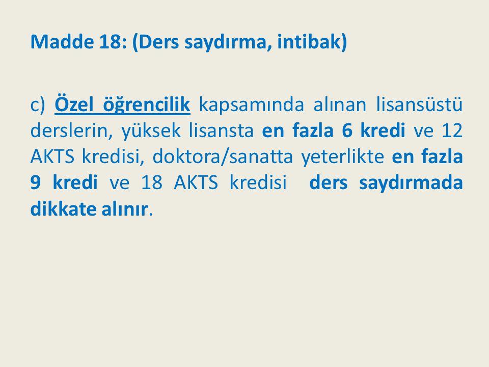 Madde 18: (Ders saydırma, intibak)