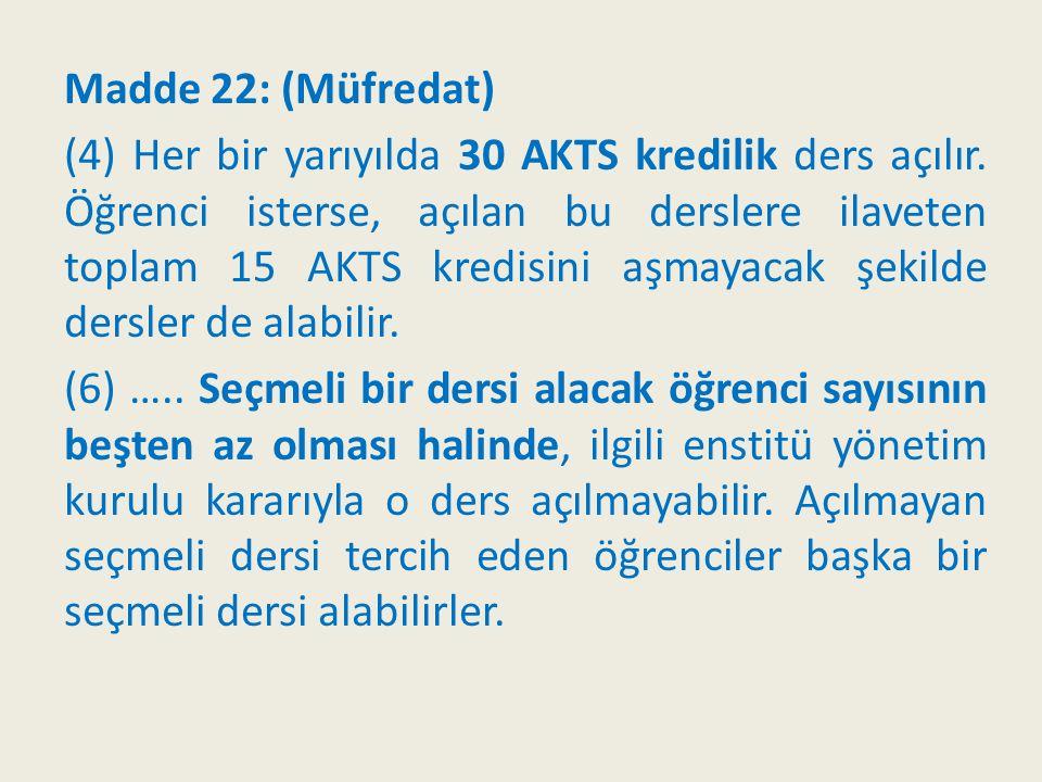 Madde 22: (Müfredat)