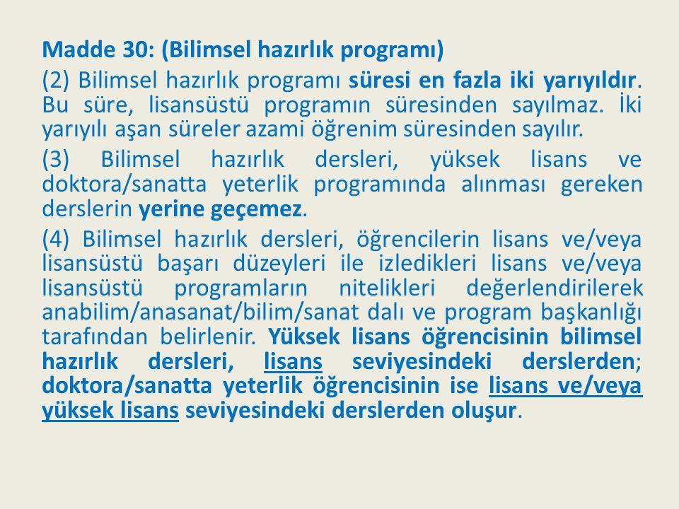 Madde 30: (Bilimsel hazırlık programı)