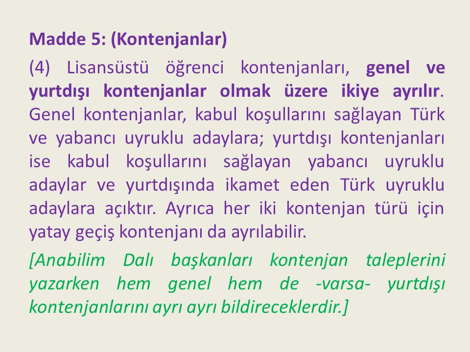Madde 5: (Kontenjanlar)