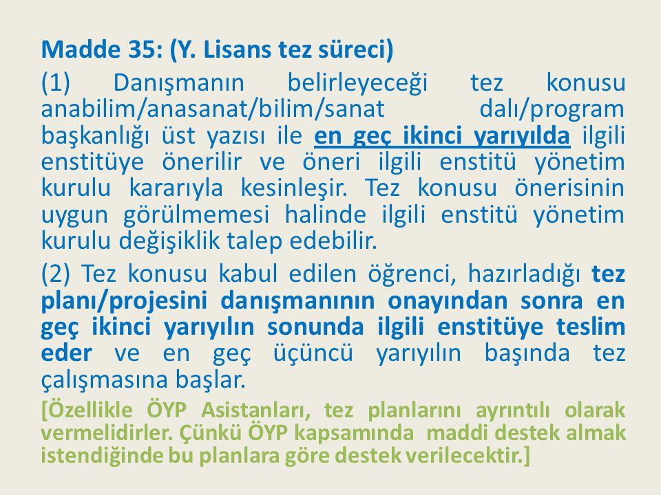 Madde 35: (Y. Lisans tez süreci)