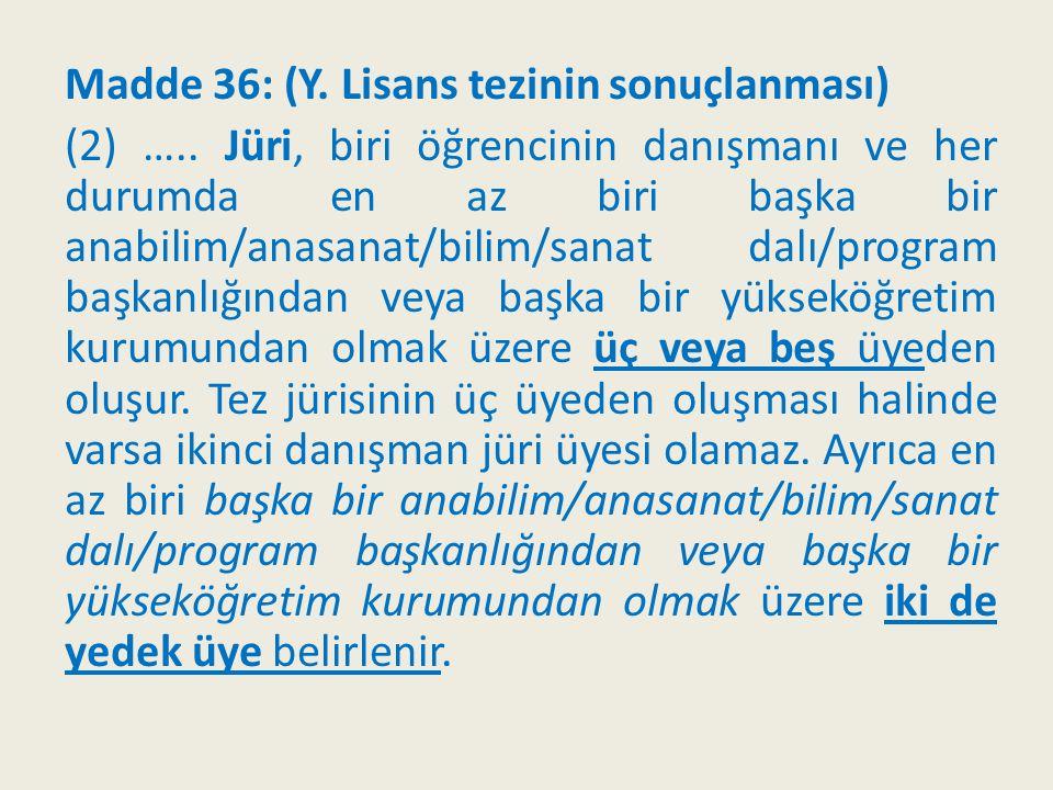 Madde 36: (Y. Lisans tezinin sonuçlanması)