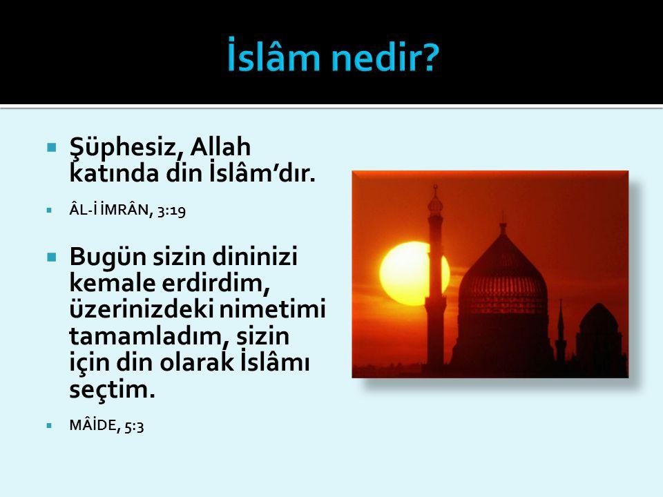 İslâm nedir Şüphesiz, Allah katında din İslâm'dır.