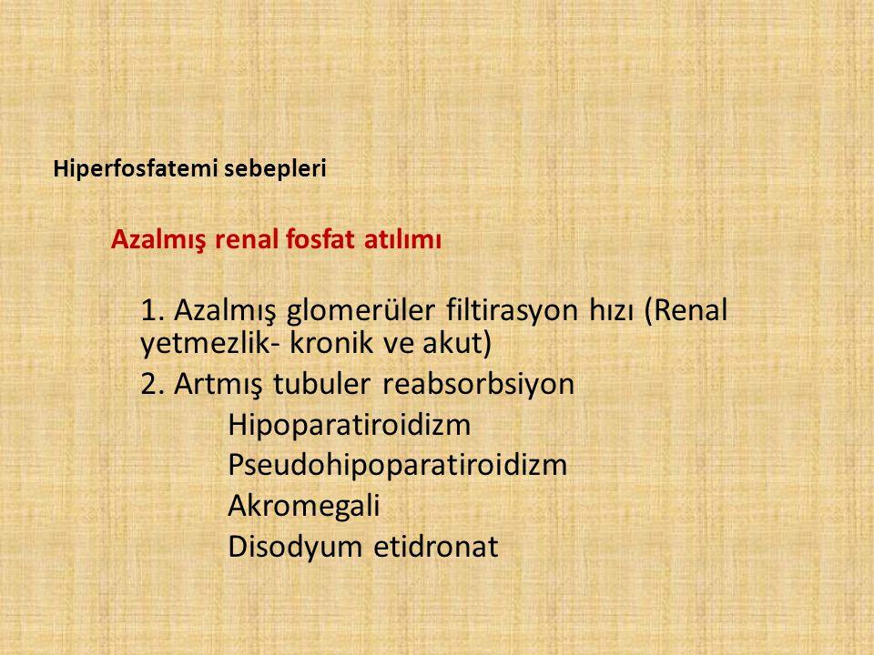 2. Artmış tubuler reabsorbsiyon Hipoparatiroidizm