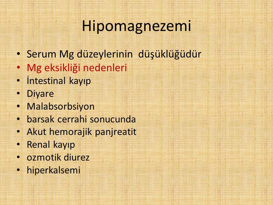 Hipomagnezemi Serum Mg düzeylerinin düşüklüğüdür