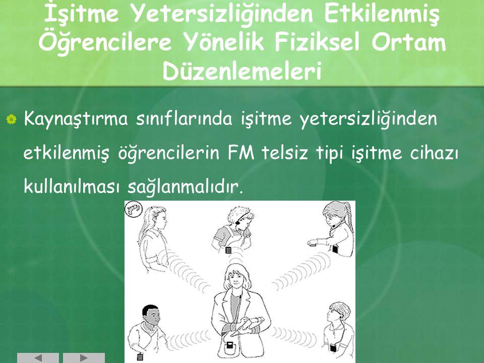 İşitme Yetersizliğinden Etkilenmiş Öğrencilere Yönelik Fiziksel Ortam Düzenlemeleri