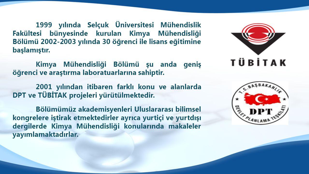 1999 yılında Selçuk Üniversitesi Mühendislik Fakültesi bünyesinde kurulan Kimya Mühendisliği Bölümü 2002-2003 yılında 30 öğrenci ile lisans eğitimine başlamıştır.