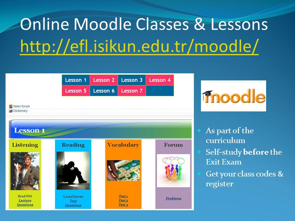 Online Moodle Classes & Lessons http://efl.isikun.edu.tr/moodle/
