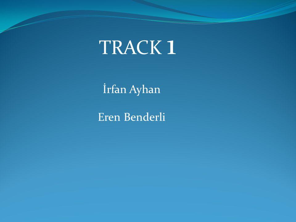 TRACK 1 İrfan Ayhan Eren Benderli