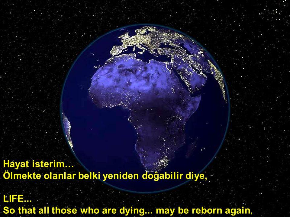Hayat isterim… Ölmekte olanlar belki yeniden doğabilir diye, LIFE...