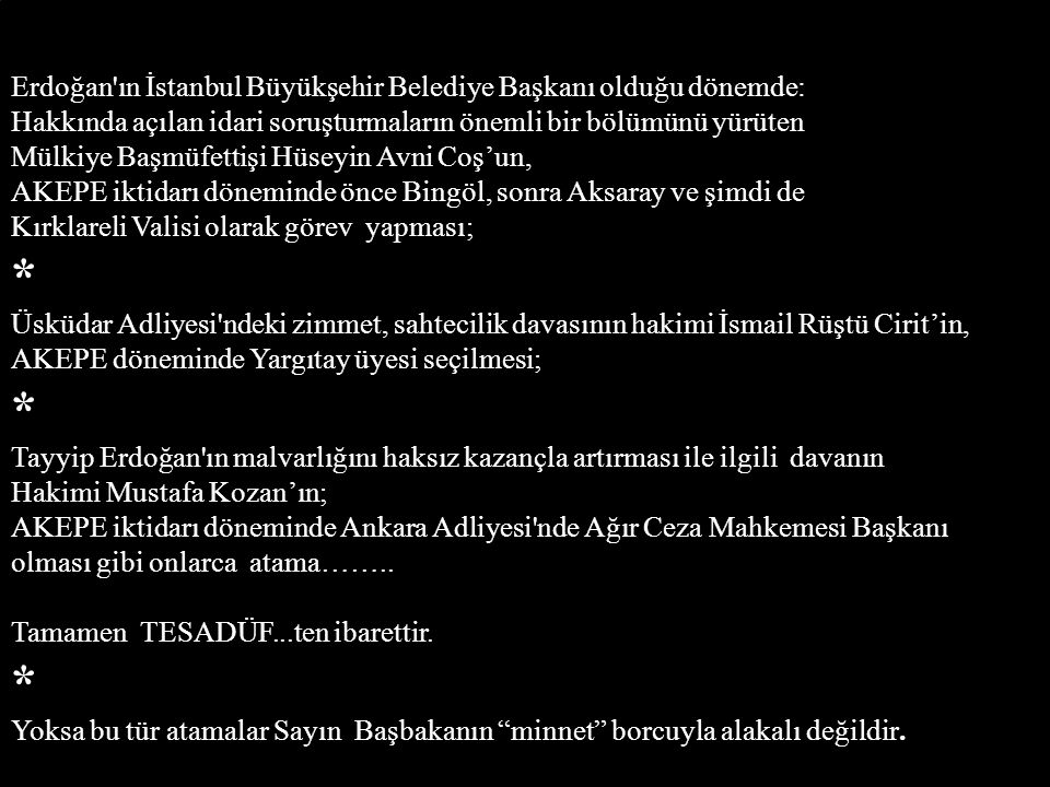 * Erdoğan ın İstanbul Büyükşehir Belediye Başkanı olduğu dönemde: