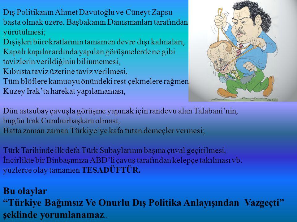 Türkiye Bağımsız Ve Onurlu Dış Politika Anlayışından Vazgeçti