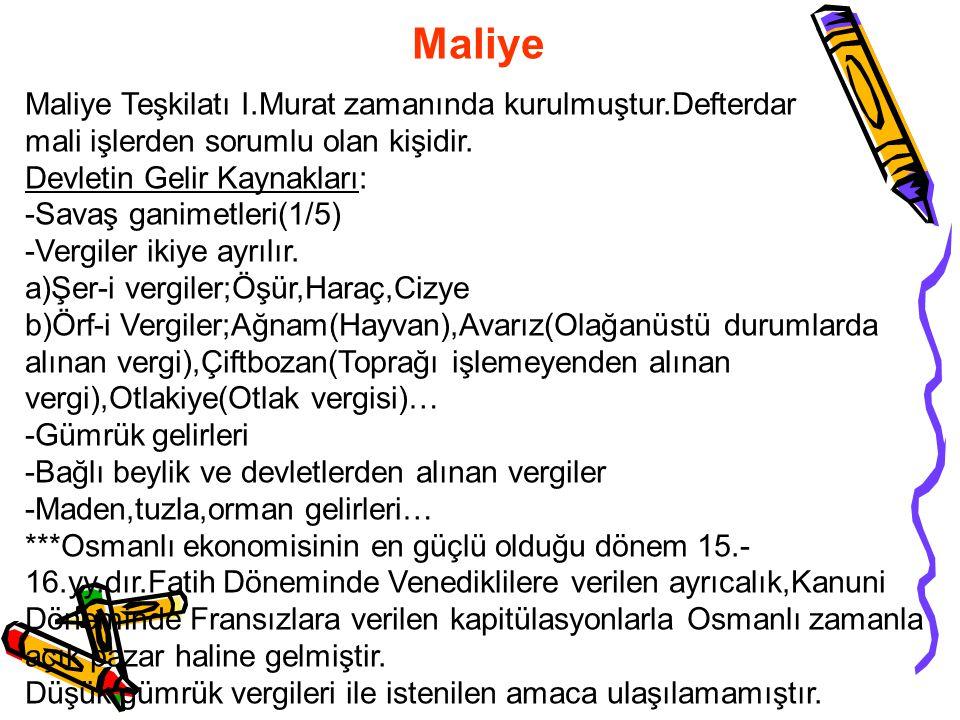 Maliye Maliye Teşkilatı I.Murat zamanında kurulmuştur.Defterdar