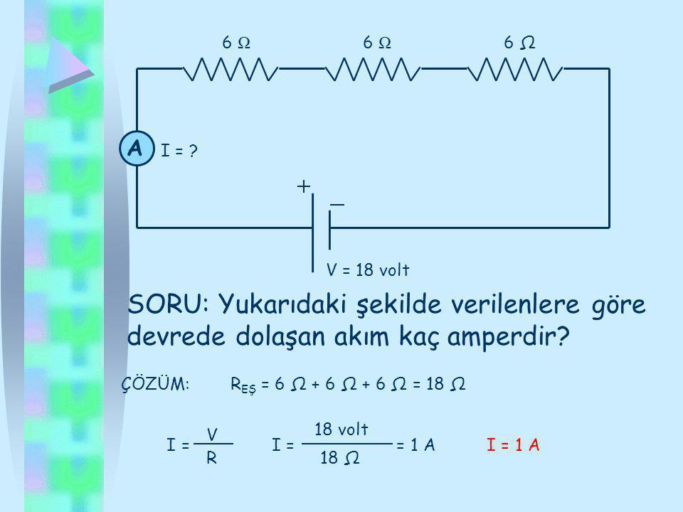 6 Ω 6 Ω 6 Ω A. I = V = 18 volt.