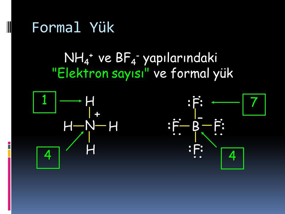 Formal Yük NH4+ ve BF4- yapılarındaki Elektron sayısı ve formal yük