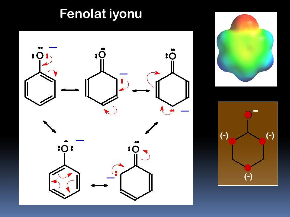 Fenolat iyonu - (-) (-) (-)
