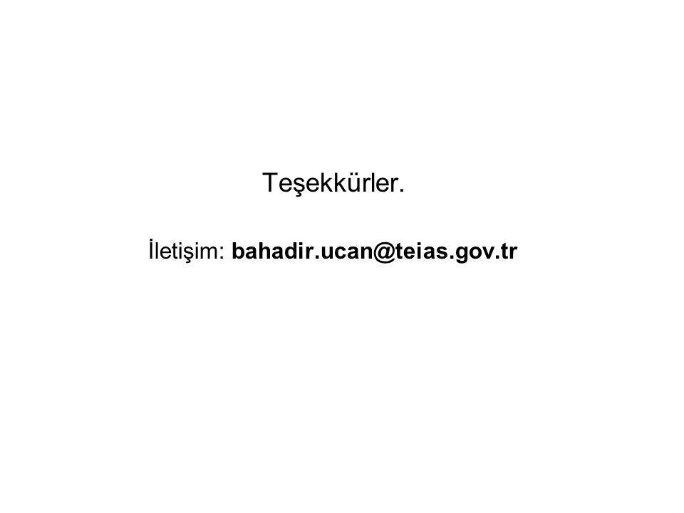Teşekkürler. İletişim: bahadir.ucan@teias.gov.tr