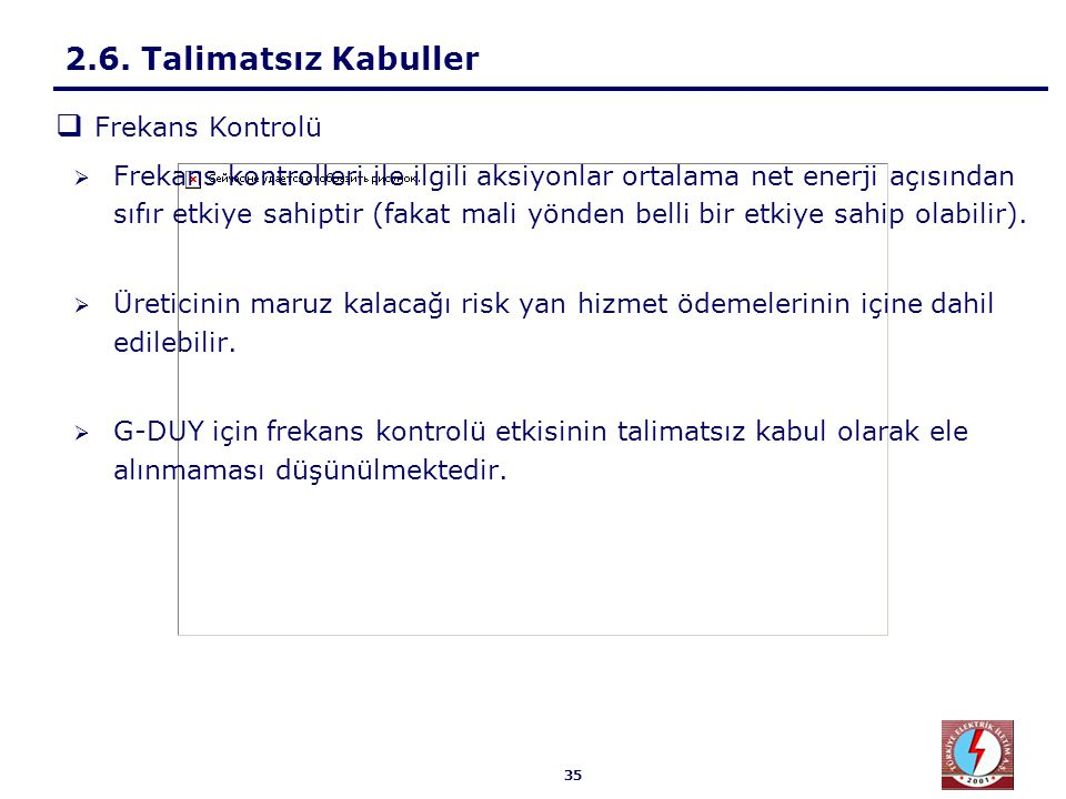 2.6. Talimatsız Kabuller AGC