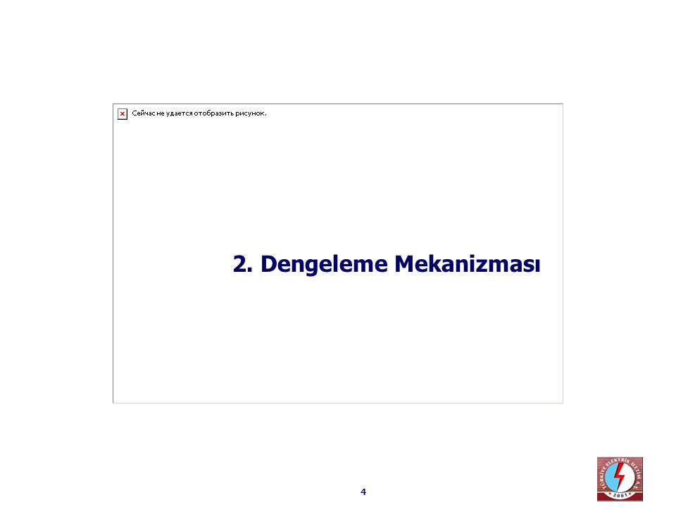 2.1. Dengeleme Mekanizmasına Genel Bakış