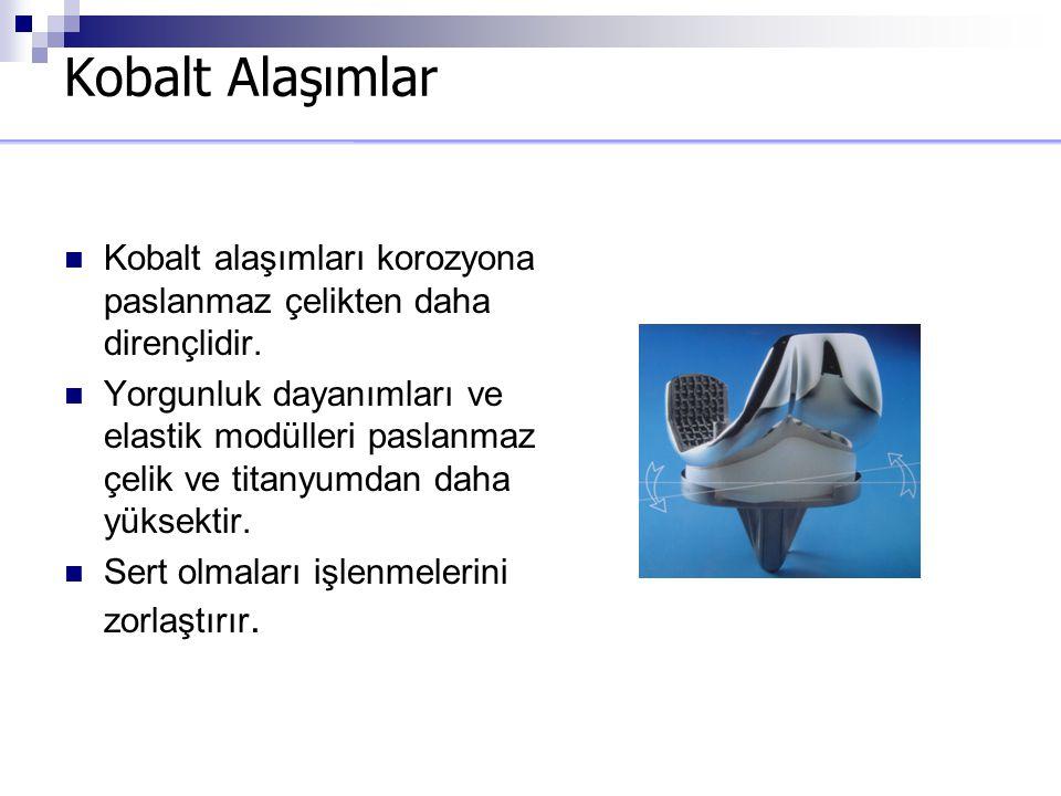 Kobalt Alaşımlar Kobalt alaşımları korozyona paslanmaz çelikten daha dirençlidir.