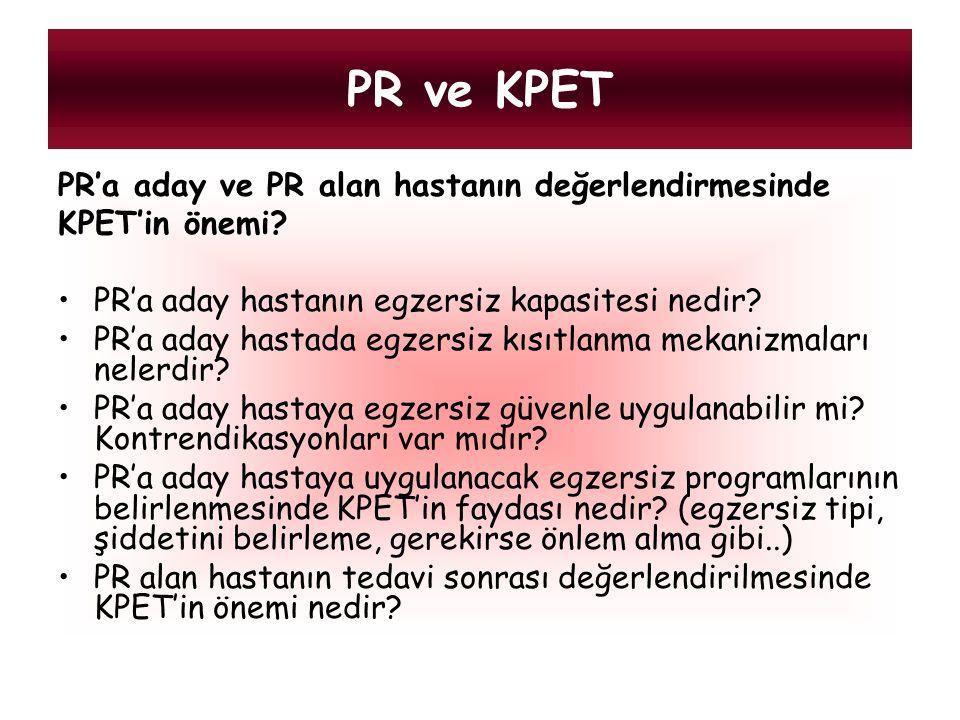 PR ve KPET PR'a aday ve PR alan hastanın değerlendirmesinde