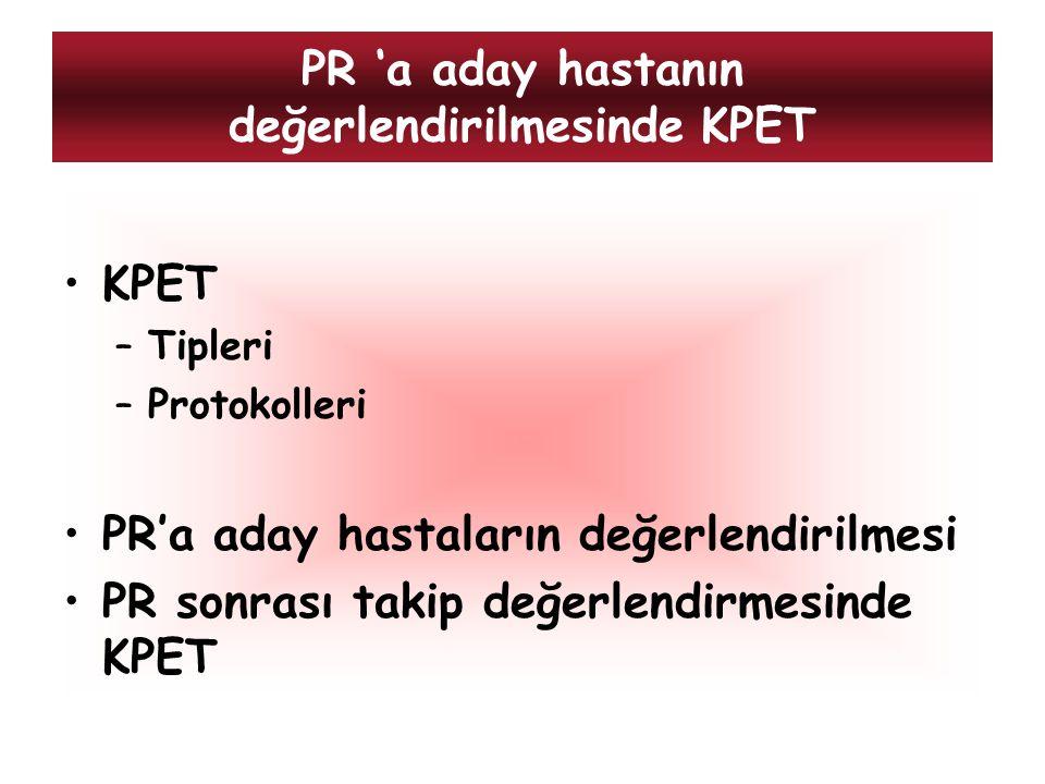 PR 'a aday hastanın değerlendirilmesinde KPET
