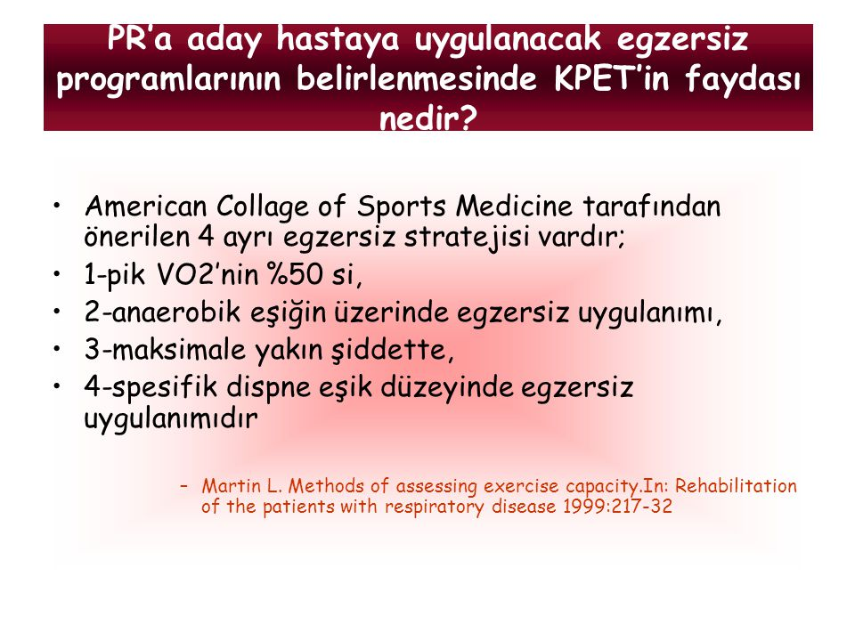 PR'a aday hastaya uygulanacak egzersiz programlarının belirlenmesinde KPET'in faydası nedir
