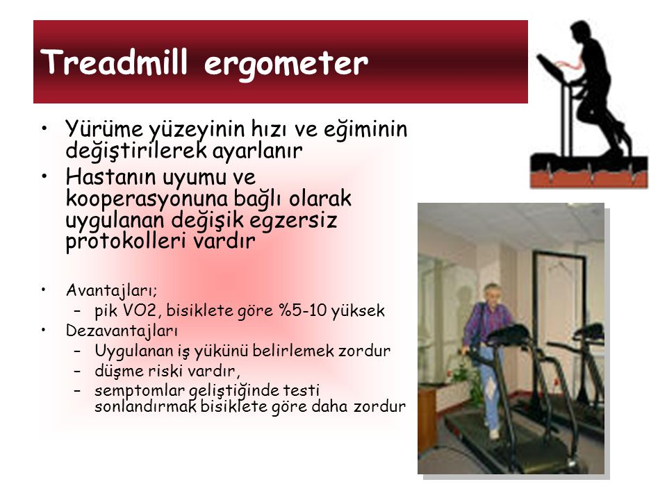 Treadmill ergometer Yürüme yüzeyinin hızı ve eğiminin değiştirilerek ayarlanır.