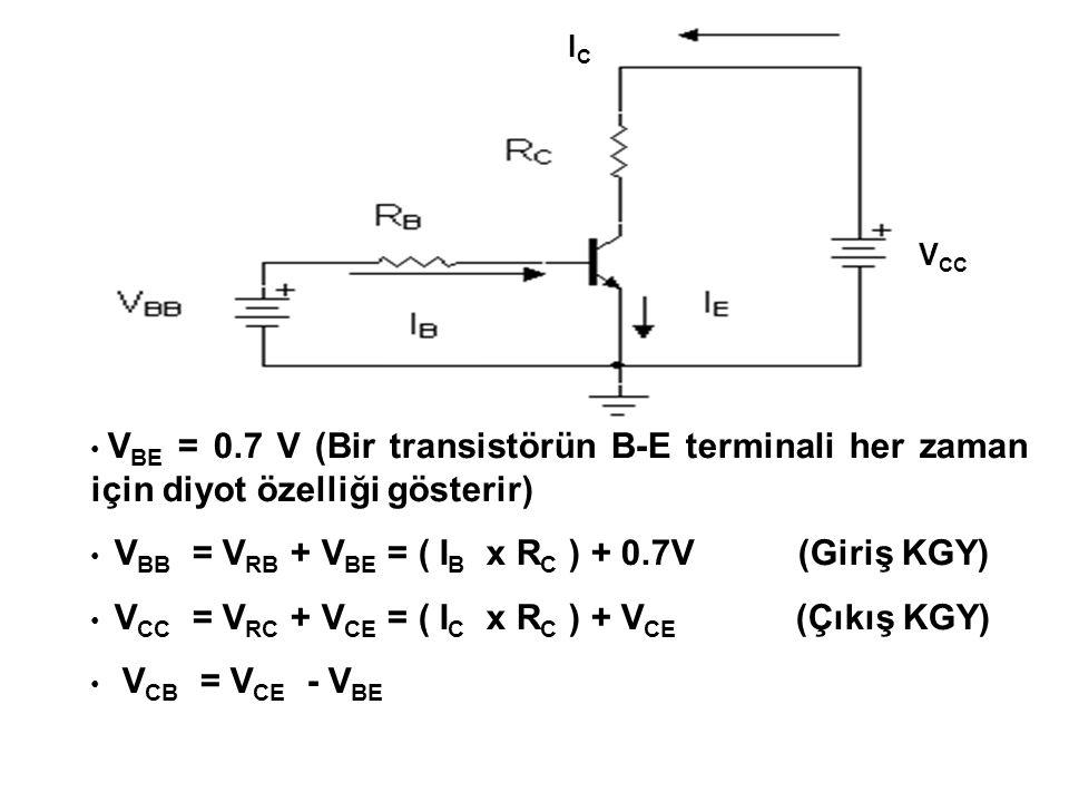 VCC IC. VBE = 0.7 V (Bir transistörün B-E terminali her zaman için diyot özelliği gösterir)
