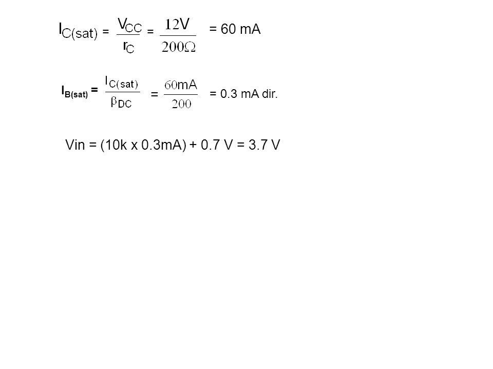 = 60 mA = Vin = (10k x 0.3mA) + 0.7 V = 3.7 V = IB(sat) =