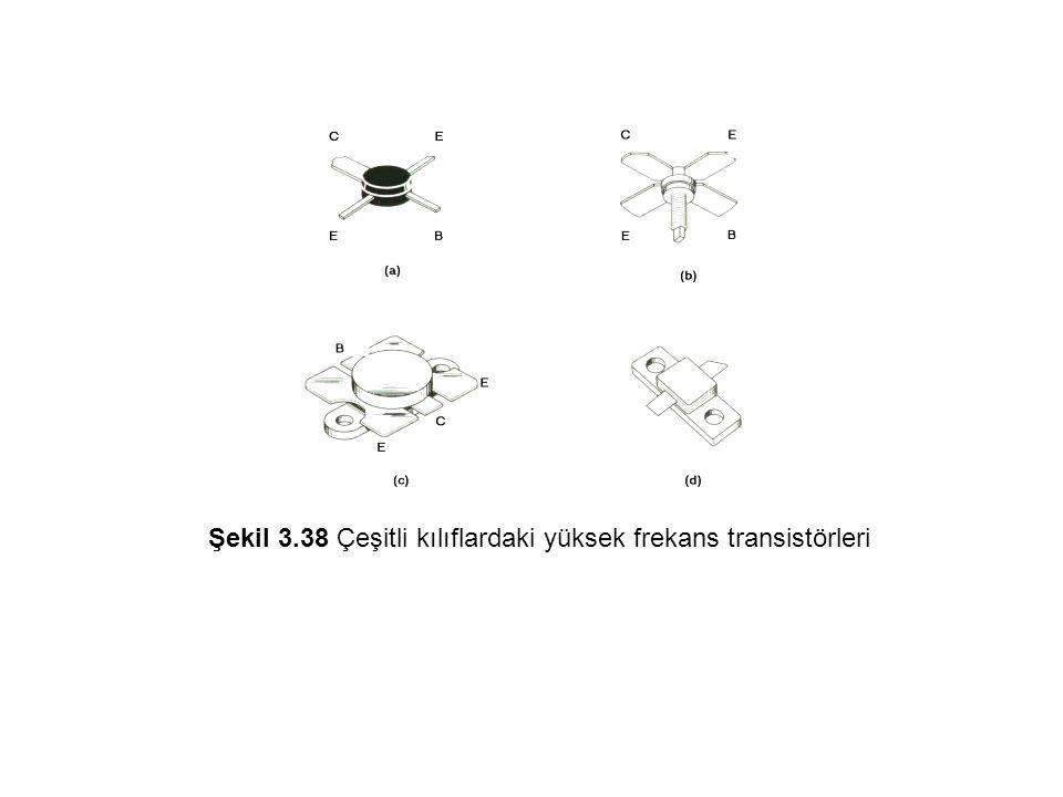Şekil 3.38 Çeşitli kılıflardaki yüksek frekans transistörleri
