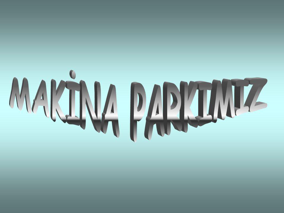 MAKİNA PARKIMIZ