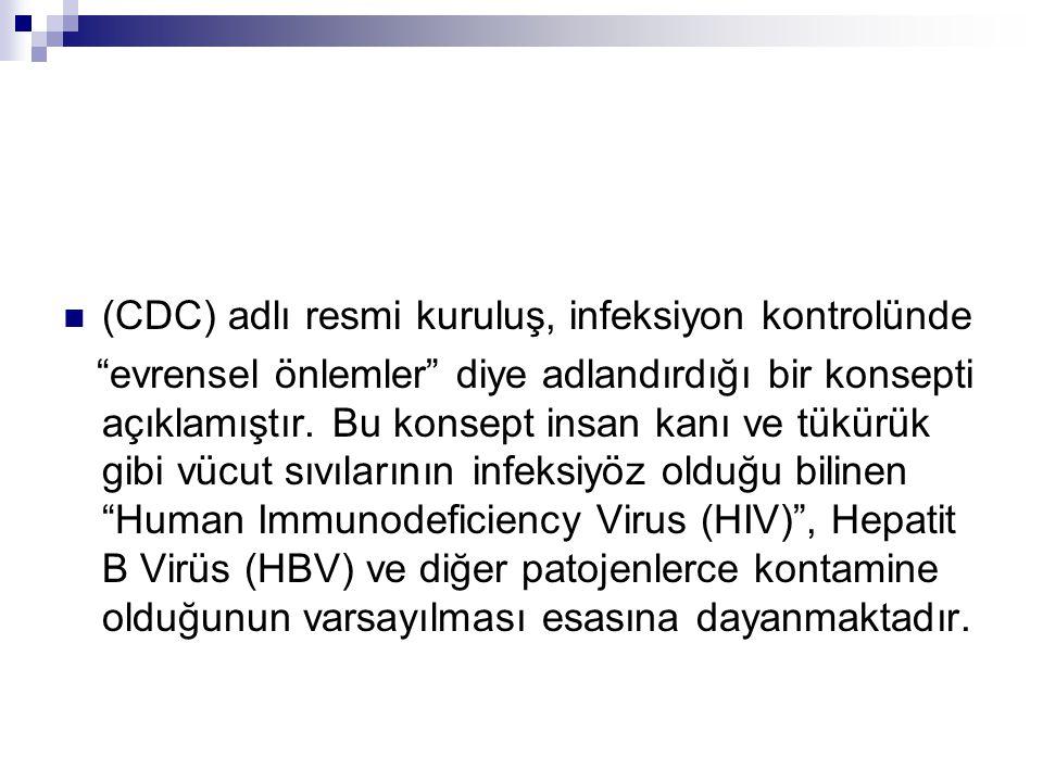(CDC) adlı resmi kuruluş, infeksiyon kontrolünde