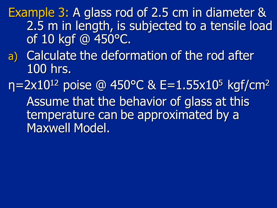 Example 3: A glass rod of 2. 5 cm in diameter & 2