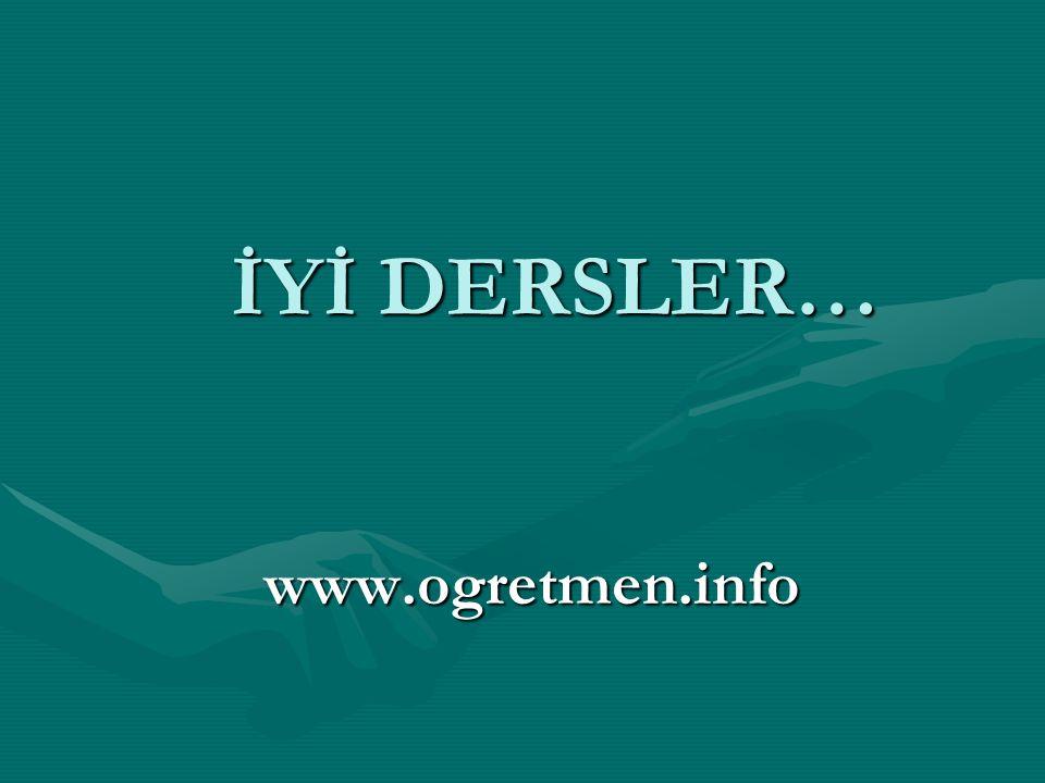 İYİ DERSLER… www.ogretmen.info